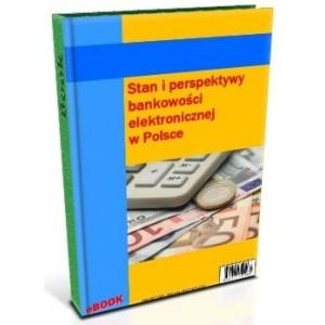 Stan i perspektywy bankowości elektronicznej w Polsce