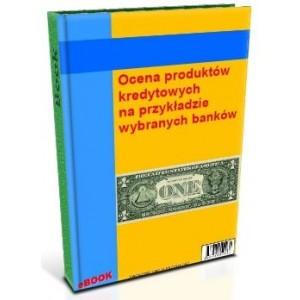 Ocena produktów kredytowych na przykładzie wybranych banków
