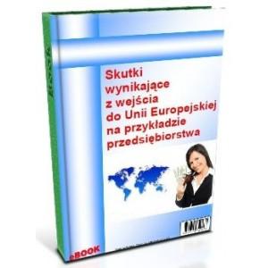 Skutki wynikające z wejścia do Unii Europejskiej na przykładzie przedsiębiorstwa