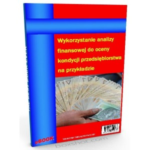 Wykorzystanie analizy finansowej do oceny kondycji przedsiębiorstwa na przykładzie