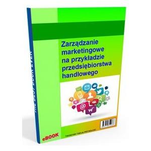 Zarządzanie marketingowe na przykładzie przedsiębiorstwa handlowego