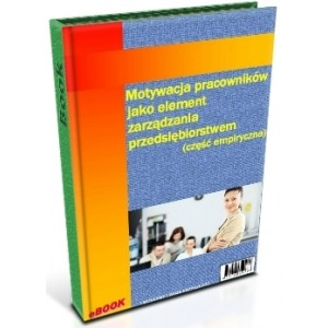 Motywacja pracowników jako element zarządzania przedsiębiorstwem