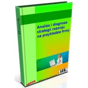 Analiza i diagnoza strategii rozwoju firmy