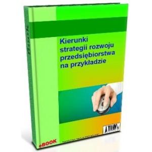 Kierunki strategii rozwoju przedsiębiorstwa na przykładzie