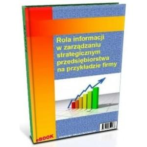 Rola informacji w zarządzaniu strategicznym przedsiębiorstwa na przykładzie firmy