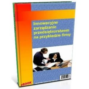 Innowacyjne zarządzanie przedsiębiorstwem na przykładzie firmy