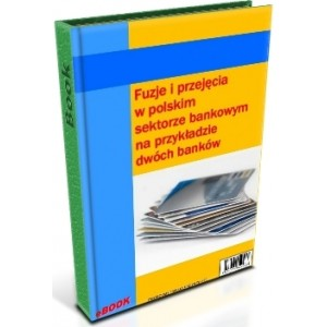 Fuzje i przejęcia w polskim sektorze bankowym na przykładzie dwóch banków