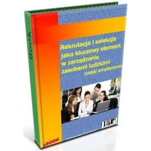 Rekrutacja i selekcja jako kluczowy element w zarządzaniu zasobami ludzkimi