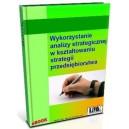 Wykorzystanie analizy strategicznej w kształtowaniu strategii przedsiębiorstwa