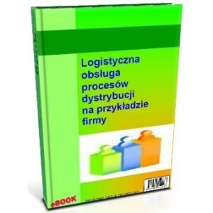 Logistyczna obsługa procesów dystrybucji na przykładzie firmy