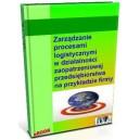 Zarządzanie procesami logistycznymi w działalności zaopatrzeniowej przedsiębiorstwa na przykładzie